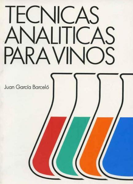 TECNICAS ANALITICAS PARA VINOS - Autor: JUAN GARCIA BARCELO ISBN 8440478275